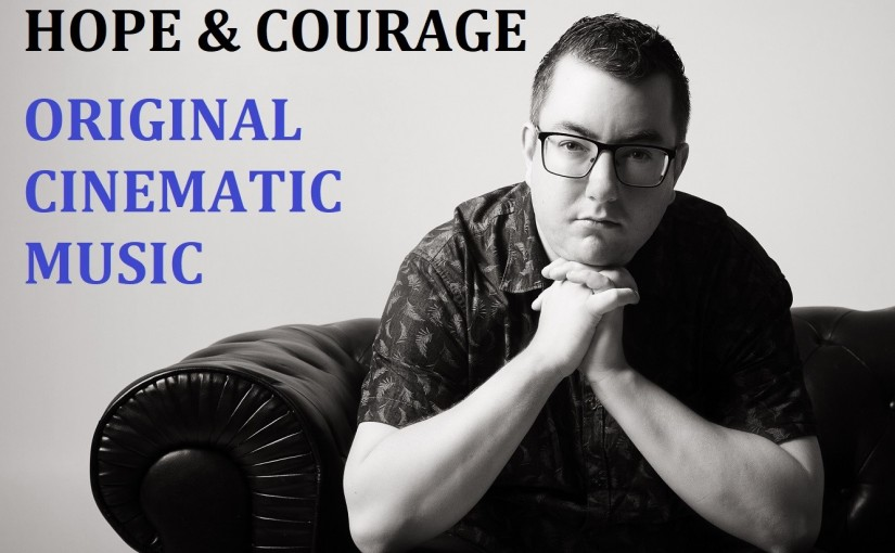 Original Cinematic Music by Jonathan Parsons   Hope &Courage